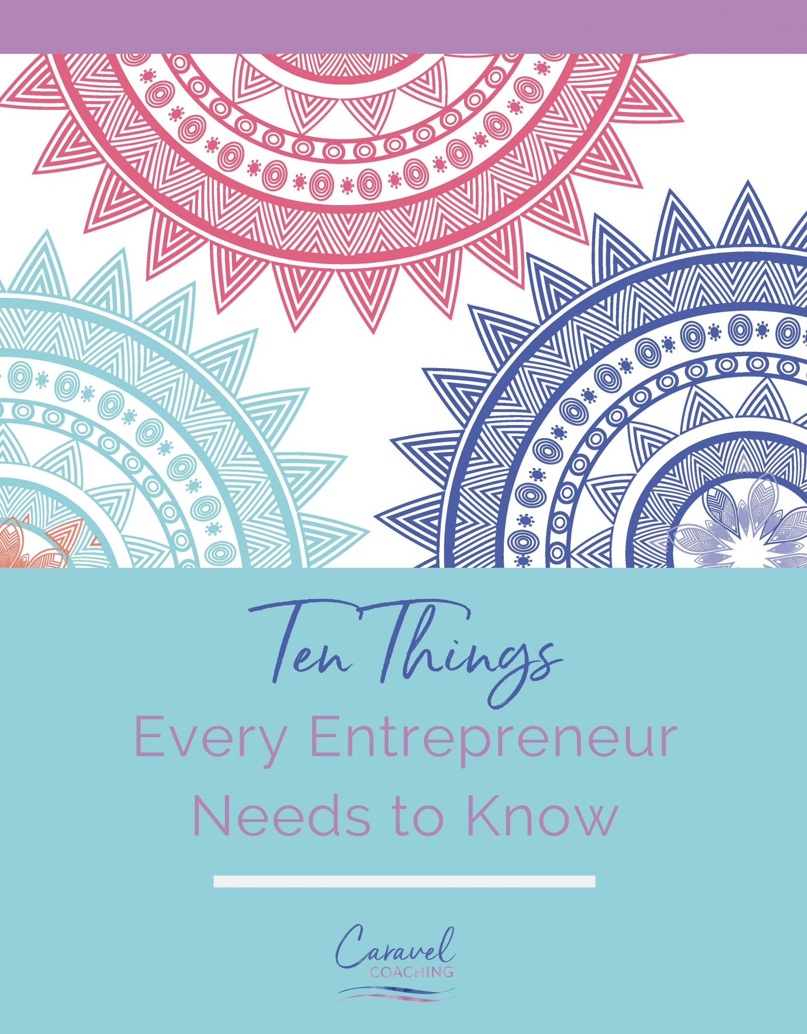 Ten Things Every Entrepreneur Needs to Know - Caravel Coaching